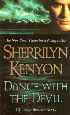 (Romance / Paranormal) Book #7, Dark Hunter series :: Dance with the Devil by Sherrilyn Kenyon