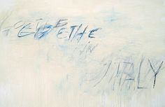 Cy Twombly - Goethe in Italy - 1978