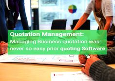 Quotation Management: Creating, Sending and Managing Business quotation was never so easy prior Quoting Software