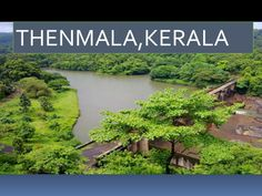 Thenmala is a tourist place near Punalur town, Kollam district in Kerala. Thenmala is the first planned eco-tourism destination in India.