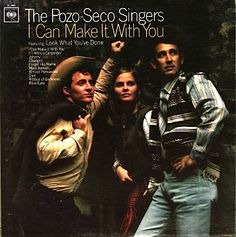 """I Can Make It With You"" (1967, Columbia) by The Pozo-Seco Singers.  Their second LP.  (See: http://www.youtube.com/watch?v=Lsnoz1wKLWg)"