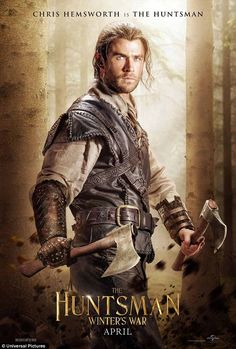 Hunky Hemsworth! Chris Hemsworth as The Huntsman, in The Huntsman: Winter's War has released four new posters to promote the release of the sequel to the 2012 hit Snow White and The Hunstman
