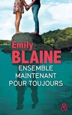 L'evasion et les mots ... et les lettres s'envolent...: Ensemble maintenant pour toujours - Emily Blaine