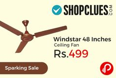 Shopclues #SparkingSale is offering 75% off on Windstar 48 Inches #CeilingFan at Rs.499. 1200 mm Blade Sweep, 3 Blades, 48 inches (121.92 cm) Size, 230 Speed (RPM). 3 Months Seller Warranty. Shopclues Coupon Code – SCPCSEP114  http://www.paisebachaoindia.com/windstar-48-inches-ceiling-fan-at-rs-499-shopclues/