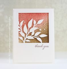 "By Laurie Willison. She did this with her Cameo; but you could die cut the square window and ""Fresh Foliage,"" then tuck the ends of the foliage in back of the window and adhere them to the cardstock. Stamp a sentiment. Background: Sponge fired brick and gathered twigs Distress inks on the card front; stamp a text stamp over the sponged area. Pop up the leaf panel."