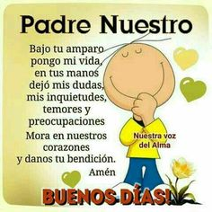 Padre Nuestro Faith Prayer, God Prayer, Good Morning Good Night, Morning Wish, Gods Love Quotes, Prayer Board, Sweet Quotes, Dear Lord, Religious Quotes
