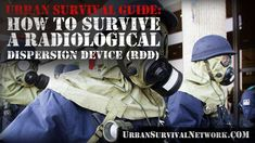 Urban Survival Guide – How to Survive a Radiological Dispersion Device (RDD) | Urban Survival Network
