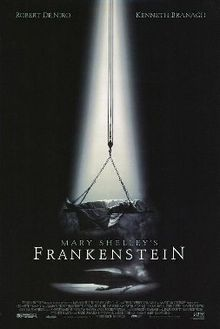 Frankenstein (also known by its promotional title, Mary Shelley's Frankenstein) is a 1994 American horror film directed by Kenneth Branagh. The film starred Branagh, Robert De Niro, Tom Hulce, Helena Bonham Carter.