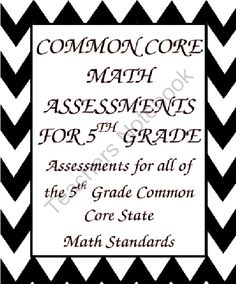 Common Core Math Assessments for the 5th Grade from Mrs Ps ideas on TeachersNotebook.com (78 pages)  - 2 Formative or Summative Assessments for each standard of each strand of the 5th Grade Common Core State Math Standards: Geometry, Fractions, Numbers and Base Ten, Operations and Algebraic Thinking, and Measurement and Data.  Each assessment requires stud