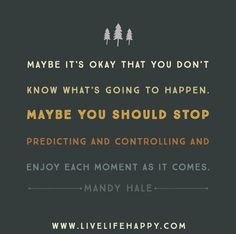Maybe It's Okay - Live Life Quotes, Love Life Quotes, Live Life Happy