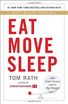 Tom Rath: Eat Move Sleep : How Small Choices Lead to Big Changes (Hardcover); 2013 Edition
