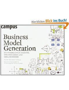 Business Model Generation: Ein Handbuch für Visionäre, Spielveränderer und Herausforderer. #business #books #businesscanvasmodel