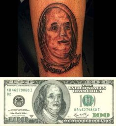 Funny pictures about Money Talks. Oh, and cool pics about Money Talks. Also, Money Talks photos. Terrible Tattoos, Weird Tattoos, Great Tattoos, Life Tattoos, Worst Tattoos, Horror Tattoos, Amazing Tattoos, Tatoos, Benjamin Franklin