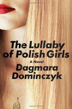 The Lullaby of Polish Girls: A Novel by Dagmara Dominczyk,http://www.amazon.com/dp/0812993551/ref=cm_sw_r_pi_dp_lyo5sb1DPM7VYFSN