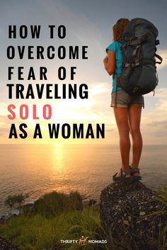 How to Overcome Fear of Traveling Solo as a Woman #travelinspiration
