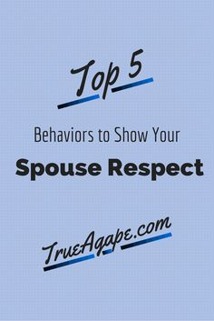 Top 5 Behaviors to Show Your Spouse Respect