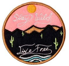 """Stay Wild Live Free"" Why not? It's your life and it's a wild world you are in. - Embroidered edge and design - Embroidered on pink-sunset felt - Thread colors used, 7 - 3 Inches diameter - 9.42477796"