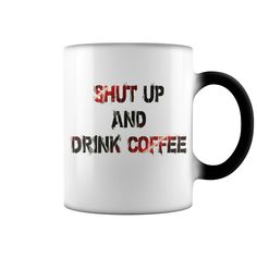 You love coffee? Shut Up and Drink Coffee - You must have imagine on your Coffee Mug. Press the big green button - make the order right now!