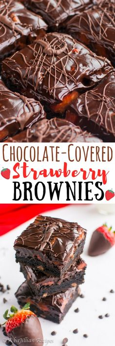 Chocolate-Covered Strawberry Brownies   A baJillian Recipes - Ultra dense and fudgy brownies topped with fresh strawberries and smothered in rich dark chocolatey ganache!