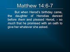 Matthew 14:6-7