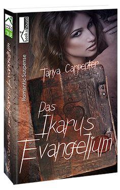 """""""Das Ikarus-Evangelium"""" von Tanya Carpenter ab Januar 2015 im bookshouse Verlag. www.bookshouse.de/buecher/Das_Ikarus_Evangelium/"""