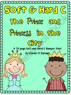 Soft C Hard C Phonics Bumper Pack from The Midnight Teacher on TeachersNotebook.com -  (70 pages)  - Prince and Princess in the City: This 70 page bumper pack includes many activities for Soft C and Hard C.