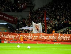 The Kop banners - 'Anything is possible for those who believe' & 'Spion Kop 1906'