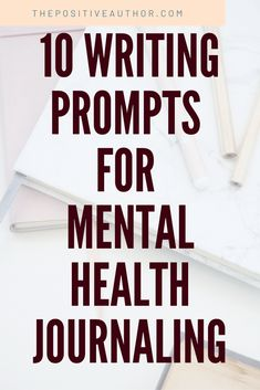 Journaling Techniques for Mental Health - 10 Prompts - The Positive Author writing Positive Mental Health, Mental Health Day, Mental Health Support, Improve Mental Health, Bullet Journal Mental Health, Self Care Bullet Journal, Journaling For Mental Health, Yoga Routine, August Journal Prompts