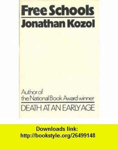 Free schools (9780395136065) Jonathan Kozol , ISBN-10: 0395136067  , ISBN-13: 978-0395136065 ,  , tutorials , pdf , ebook , torrent , downloads , rapidshare , filesonic , hotfile , megaupload , fileserve