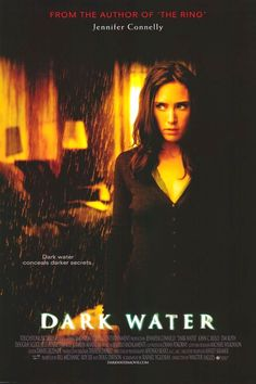 Dark Water (2005) A mother and daughter, still wounded from a bitter custody dispute, hole up in a run-down apartment building. Adding further drama to their plight, they are targeted by the ghost of former resident.