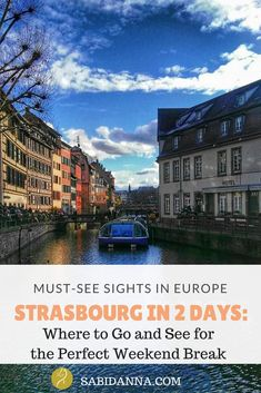Strasbourg in 2 days: what to go and see for the perfect break & gateway. Post from sabidanna.com