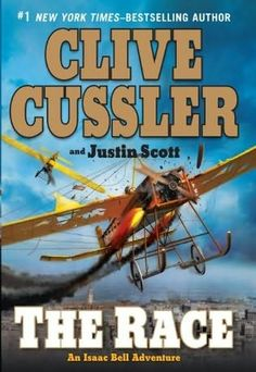 The Race, by Clive Cussler and Justin Scott.  (Isaac Bell, book 4)    by    Clive Cussler and     Justin Scott