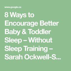 8 Ways to Encourage Better Baby & Toddler Sleep – Without Sleep Training – Sarah Ockwell-Smith