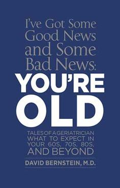 """""""You're Old"""" uses real patient experiences to explore what happens as we age-physically, mentally, and socially #aging #GRACEfully #boomers"""
