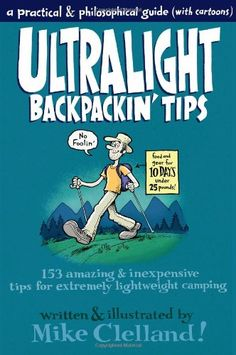 Ultralight Backpackin' Tips: 153 Amazing & Inexpensive Tips for Extremely Lightweight Camping $10.17