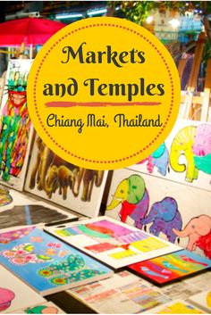 The amazing markets and temples in Chiang Mai Thailand