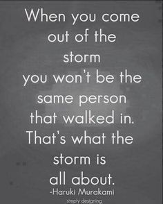 Better person for the storm