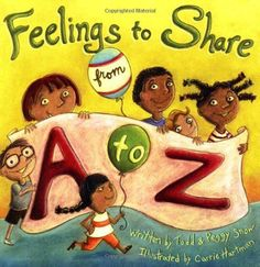 """""""Feelings to Share from A to Z"""" by Todd Snow"""