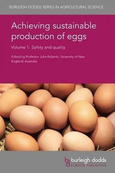 Achieving Sustainable Production of Eggs: Safety and Quality