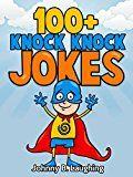 Free Kindle Book -   Books for Kids: 100+ Knock Knock Jokes for Kids (Funny Jokes for Kids): Funny Jokes - Kids Jokes - Funny Jokes for Kids - Knock Knock Jokes (Knock Knock Joke Series)