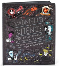 WOMEN IN SCIENCE: 50 FEARLESS PIONEERS WHO CHANGED THE WORLD written and illustrated by Rachel Ignotofsky is an important collection that should be on every bookshelf. Besides featuring 50 women who made significant contributions to the world of science, she adds timelines, details about lab tools and statistics about women in science and STEM fields. Her illustrations are eye catching and she packs the pages with tons of information.