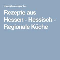Rezepte aus Hessen - Hessisch - Regionale Küche