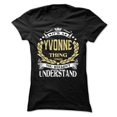 YVONNE .Its a YVONNE Thing You Wouldnt Understand - T S - #vintage tshirt #tshirt template. OBTAIN LOWEST PRICE  => https://www.sunfrog.com/LifeStyle/YVONNE-Its-a-YVONNE-Thing-You-Wouldnt-Understand--T-Shirt-Hoodie-Hoodies-YearName-Birthday-65176011-Ladies.html?id=60505