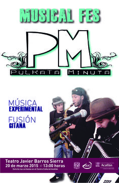 """Música: Pulkata Minuta.Teatro """"Javier Barros Sierra"""". Solicita tus cortesías en el Centro Cultural Acatlán. Concierto: Viernes 20 de marzo, 13:00 horas."""
