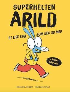 Superhelten Arild - et lite esel som deg og meg   ARK Bokhandel Comics, Fictional Characters, Cartoons, Fantasy Characters, Comic, Comics And Cartoons, Comic Books, Comic Book, Graphic Novels