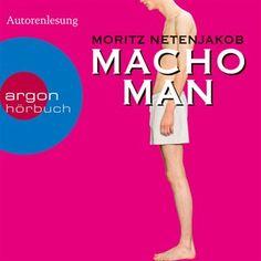 Macho Man (Gekürzte Fassung) von Moritz Netenjakob im Microsoft Store entdecken