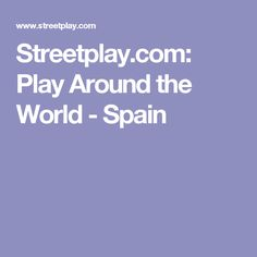 Streetplay.com: Play Around the World - Spain