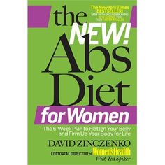 The New Abs Diet For Women: The Six-Week Plan to Flatten Your Stomach and Keep You Lean for Life  by David Zinczenko   May 2013