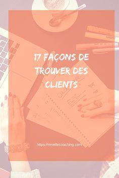 17 façons de trouver des clients, toutes testées et approuvées ;-) - vivre de son activité
