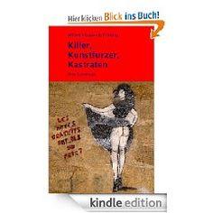 Killer, Kunstfurzer, Kastraten  Reportagen über ungewöhnliche Schicksale  Umfang: ca. 55.000 Zeichen = 36 Normseiten  ISBN 978-3-941286-69-6 • € 0,99